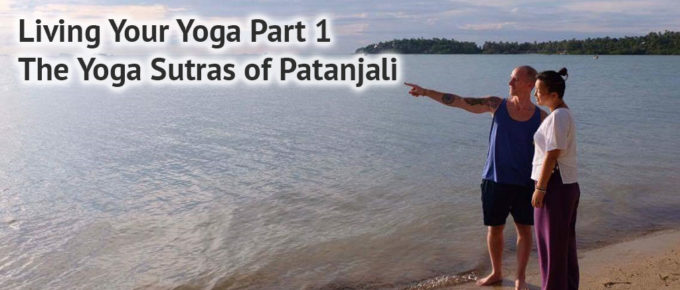 Living Your Yoga Part 1