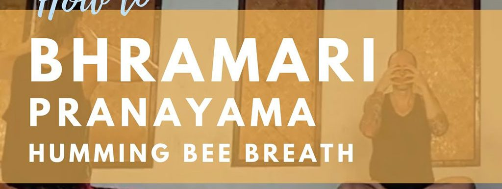 How to Practice Bhramari Pranayama – Humming Bee Breath