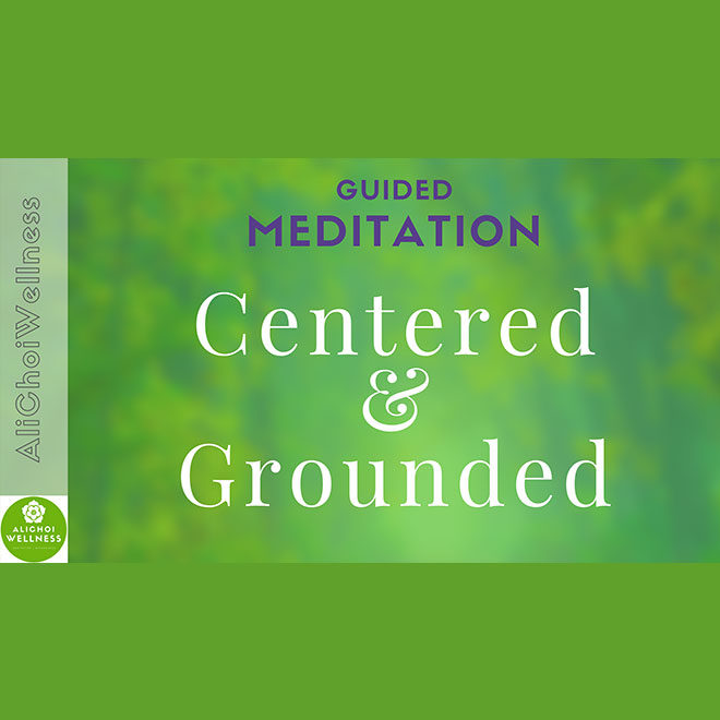 Meditation Centered and Grounded